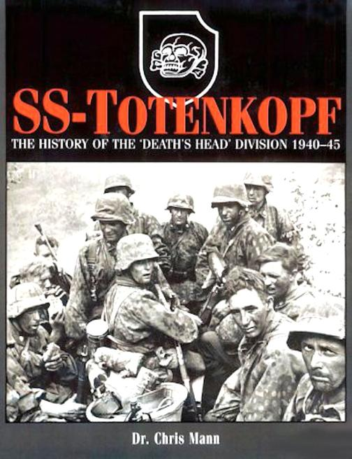 SS-Totenkopf: The History of the 'Death's Head' Division 1940–46
