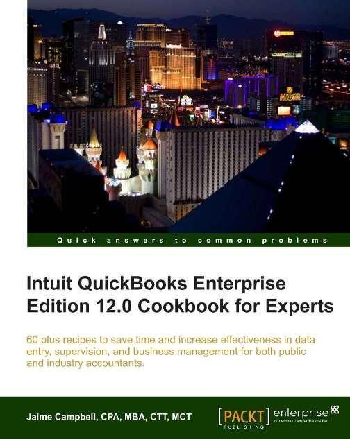 Intuit QuickBooks Enterprise Edition 12.0 Cookbook for Experts