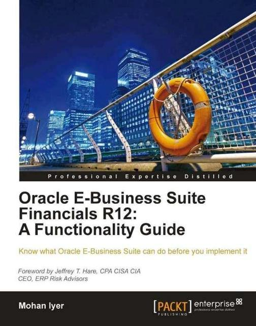 Oracle E-Business Suite Financials R12: A Functionality Guide