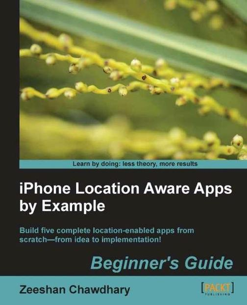 iPhone Location Aware Apps by Example - Beginner's Guide