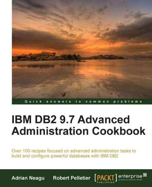 IBM DB2 9.7 Advanced Administration Cookbook