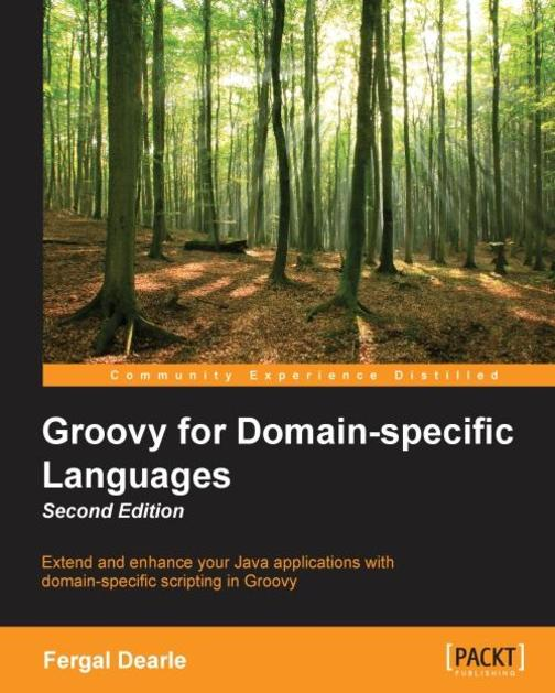 Groovy for Domain-specific Languages - Second Edition