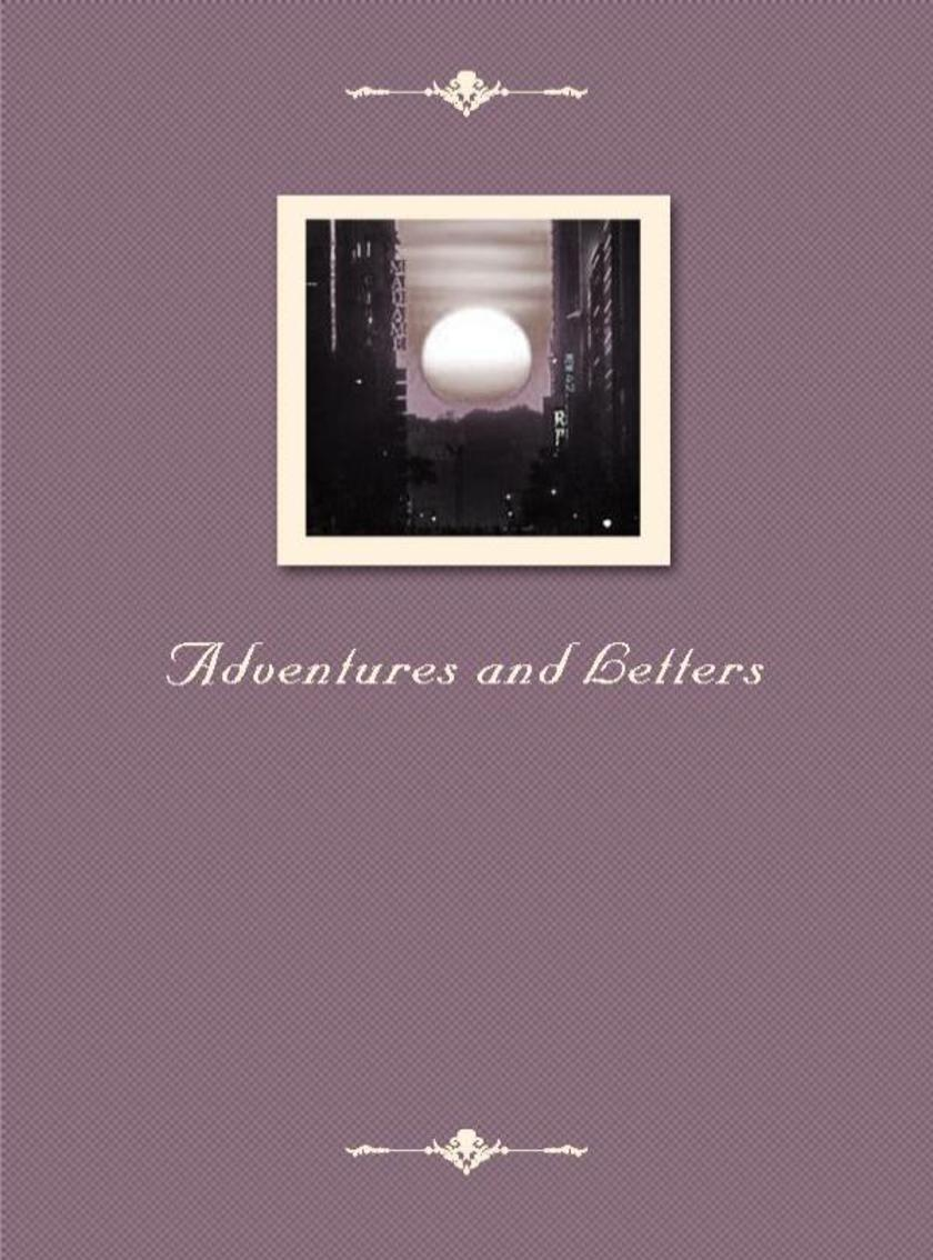Adventures and Letters