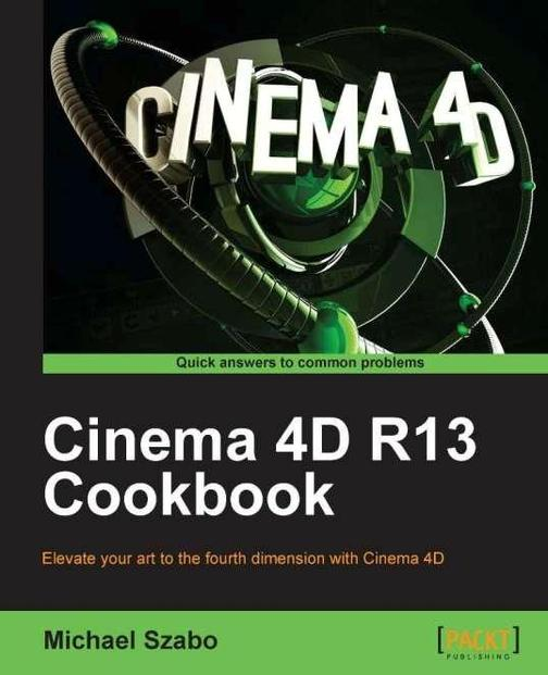 Cinema 4D R13 Cookbook