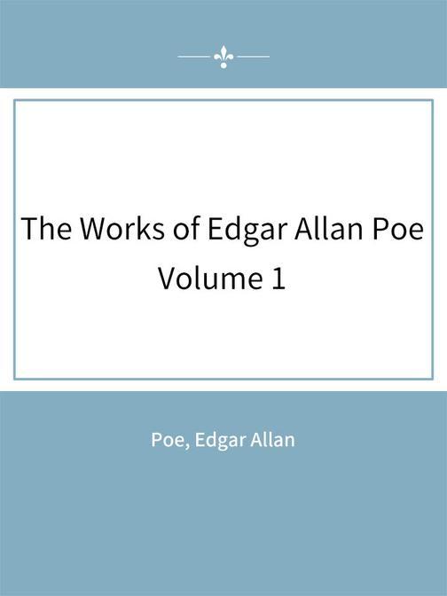 The Works of Edgar Allan Poe:Volume 1