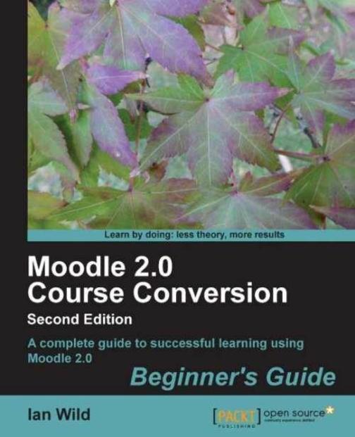 Moodle 2.0 Course Conversion, Second Edition