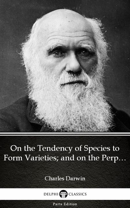 On the Tendency of Species to Form Varieties; and on the Perpetuation of Varieti