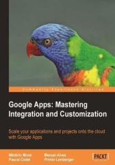 Google Apps: Mastering Integration and Customization