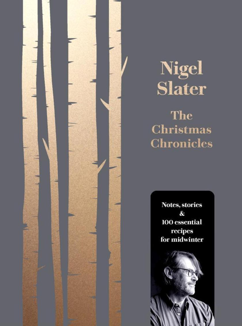 The Christmas Chronicles: Notes, stories & 100 essential recipes for midwinter