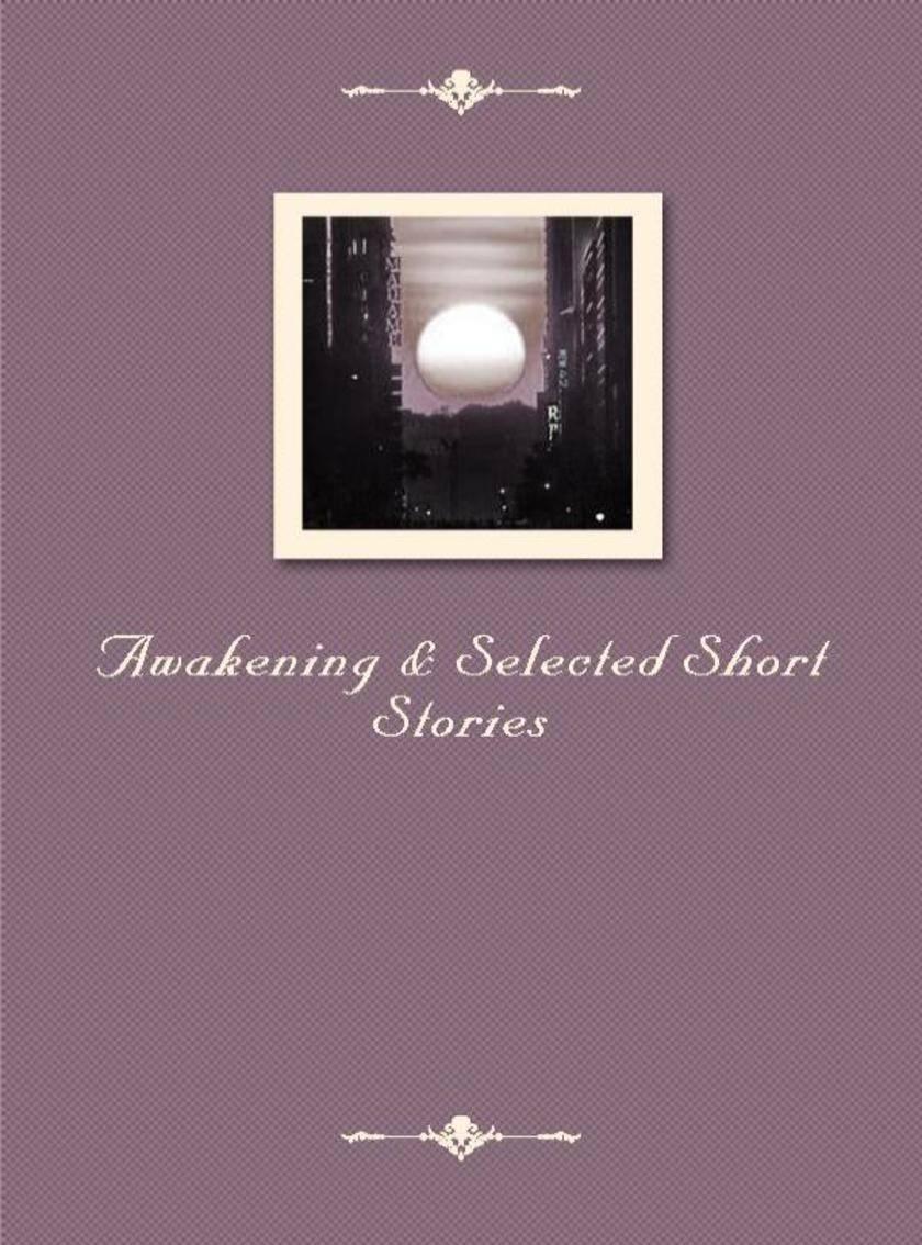 Awakening & Selected Short Stories