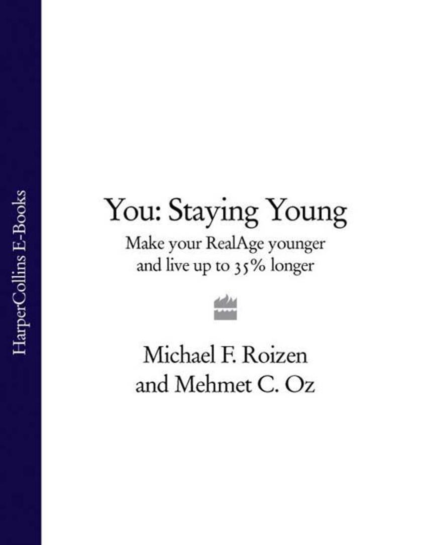 You: Staying Young: Make Your RealAge Younger and Live Up to 35% Longer