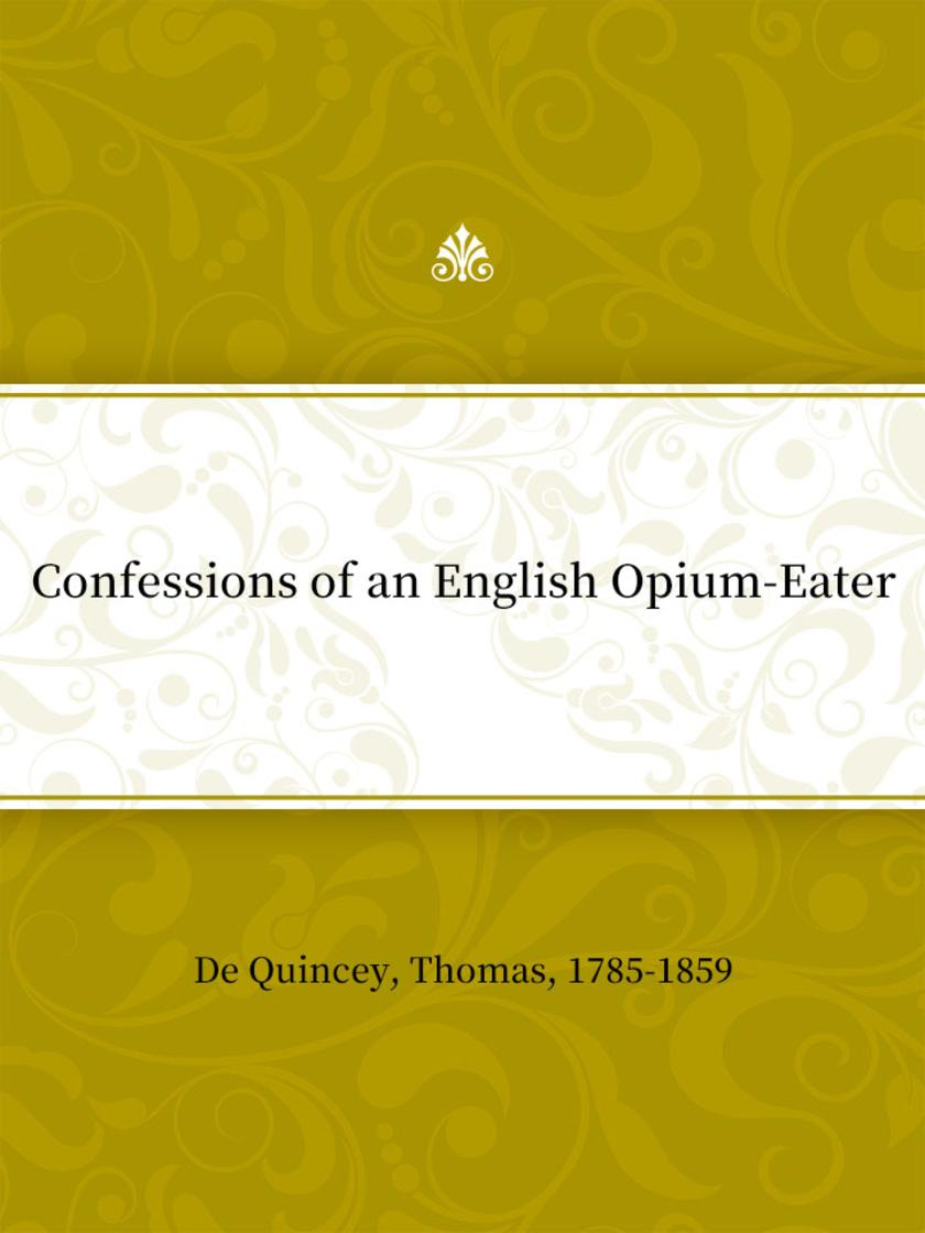Confessions of an English Opium-Eater(一个鸦片吸食者的忏悔录 )