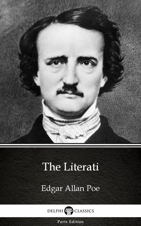 The Literati by Edgar Allan Poe - Delphi Classics (Illustrated)
