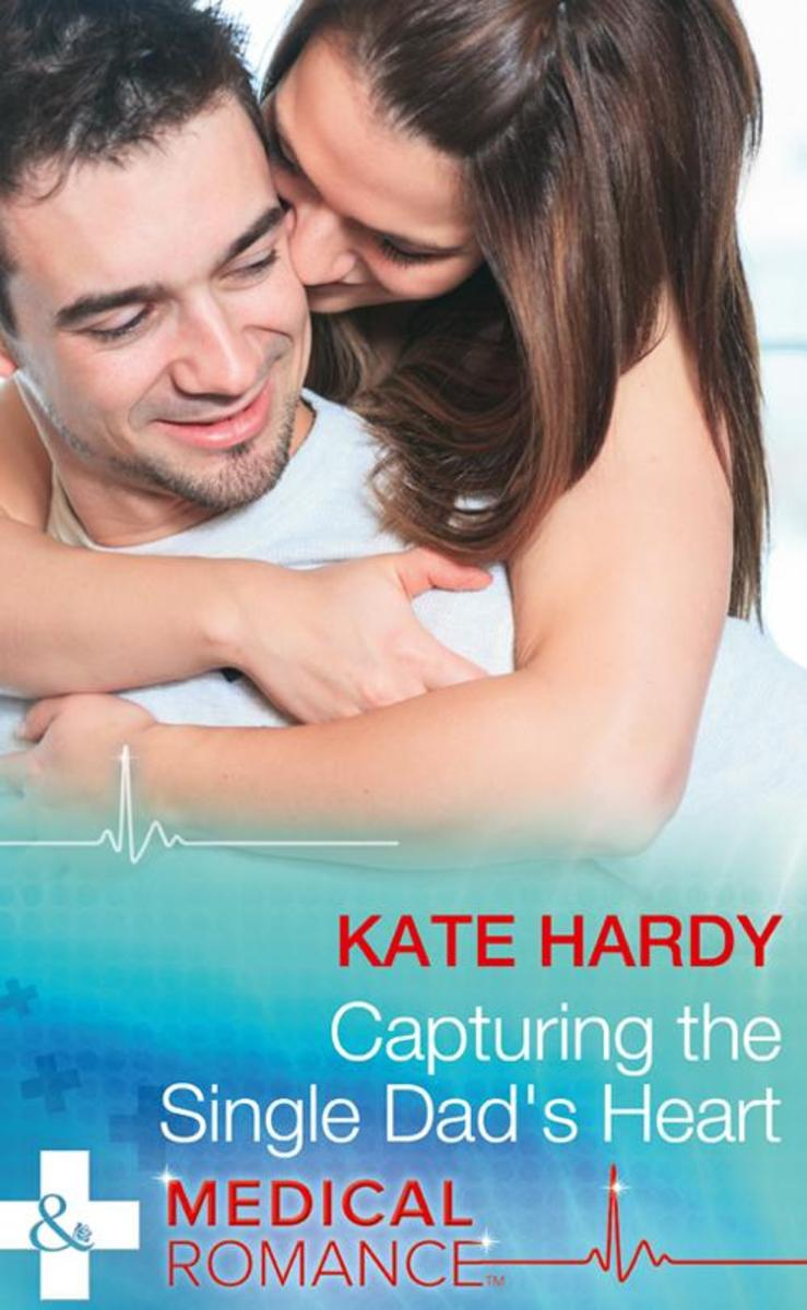 Capturing The Single Dad's Heart (Mills & Boon Medical)