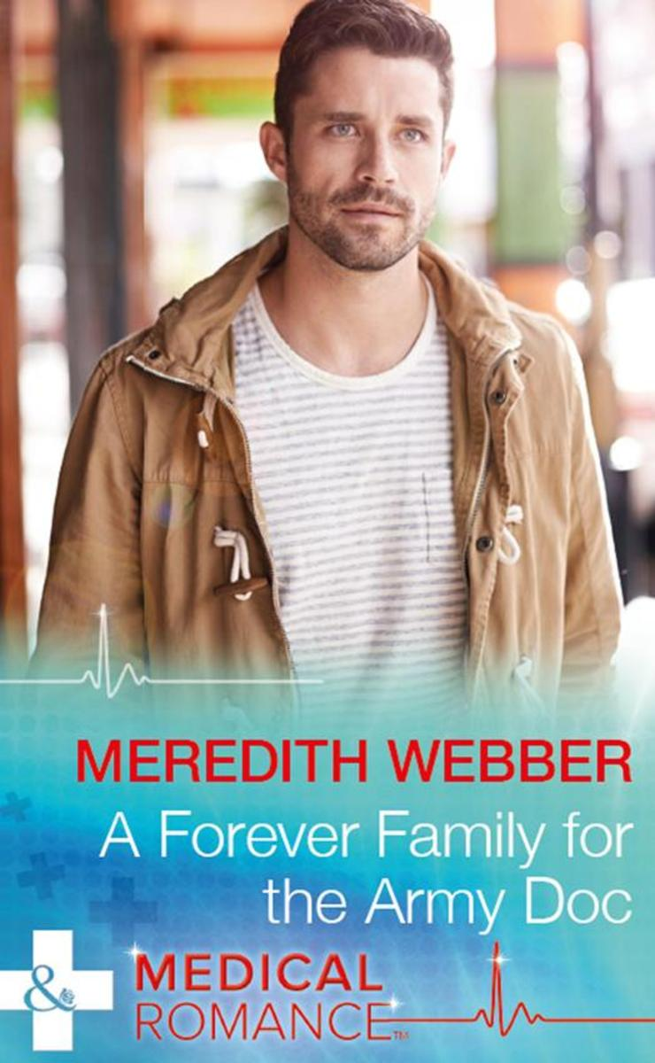 A Forever Family For The Army Doc (Mills & Boon Medical) (The Halliday Family, B