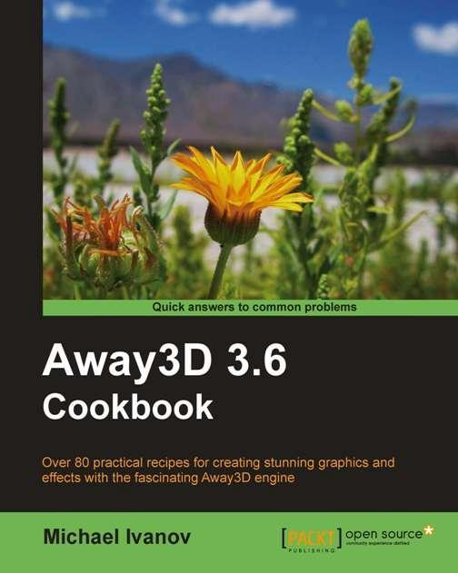 Away3D 3.6 Cookbook
