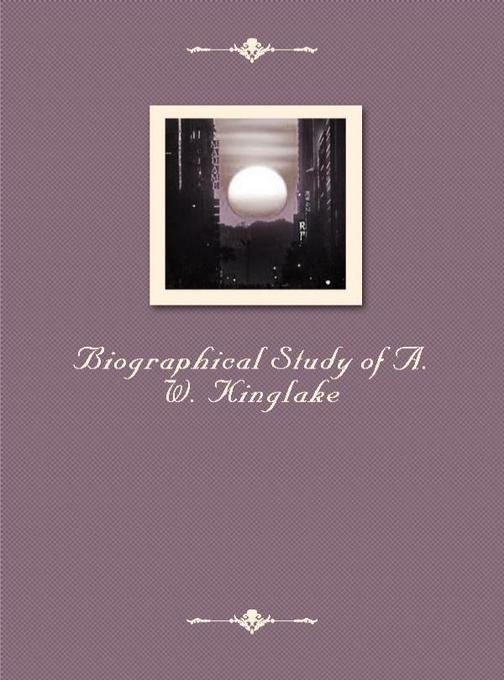 Biographical Study of A.W.Kinglake