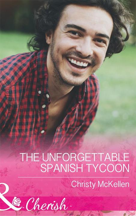The Unforgettable Spanish Tycoon (Mills & Boon Cherish) (Romantic Getaways)