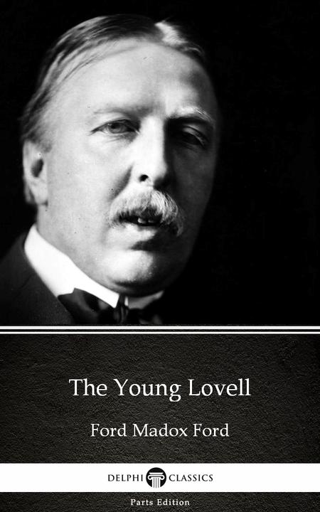 The Young Lovell by Ford Madox Ford - Delphi Classics (Illustrated)