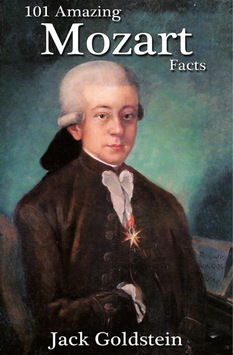 101 Amazing Mozart Facts