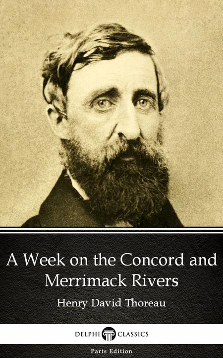 A Week on the Concord and Merrimack Rivers by Henry David Thoreau - Delphi Class