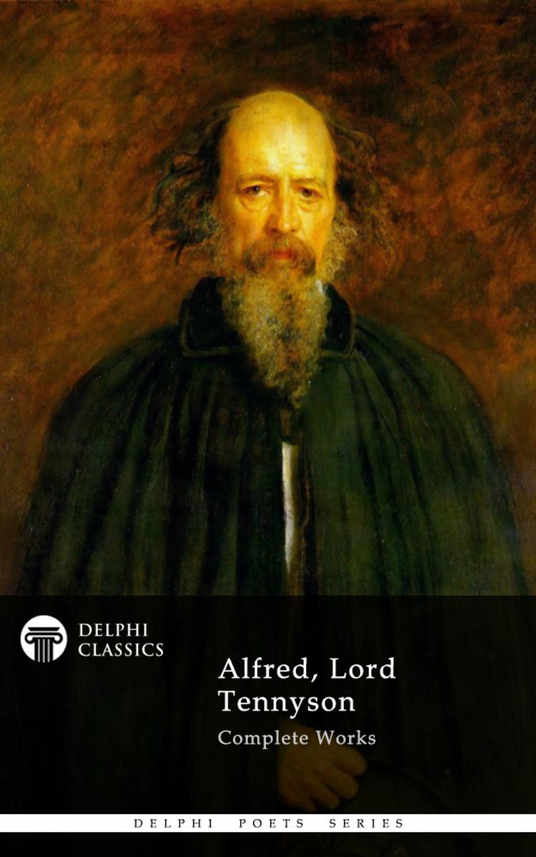 Delphi Complete Works of Alfred, Lord Tennyson (Illustrated)