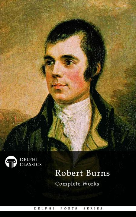 Delphi Complete Works of Robert Burns (Illustrated)