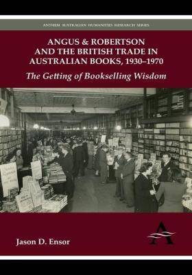 Angus & Robertson and the British Trade in Australian Books, 1930-1970