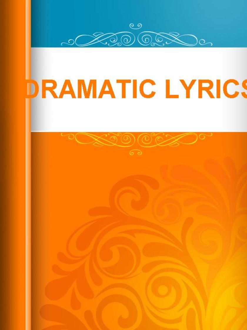 Dramatic Lyrics