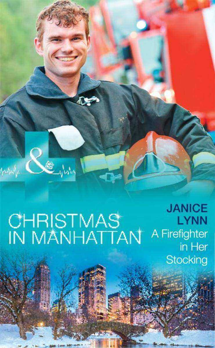A Firefighter In Her Stocking (Mills & Boon Medical) (Christmas in Manhattan, Bo