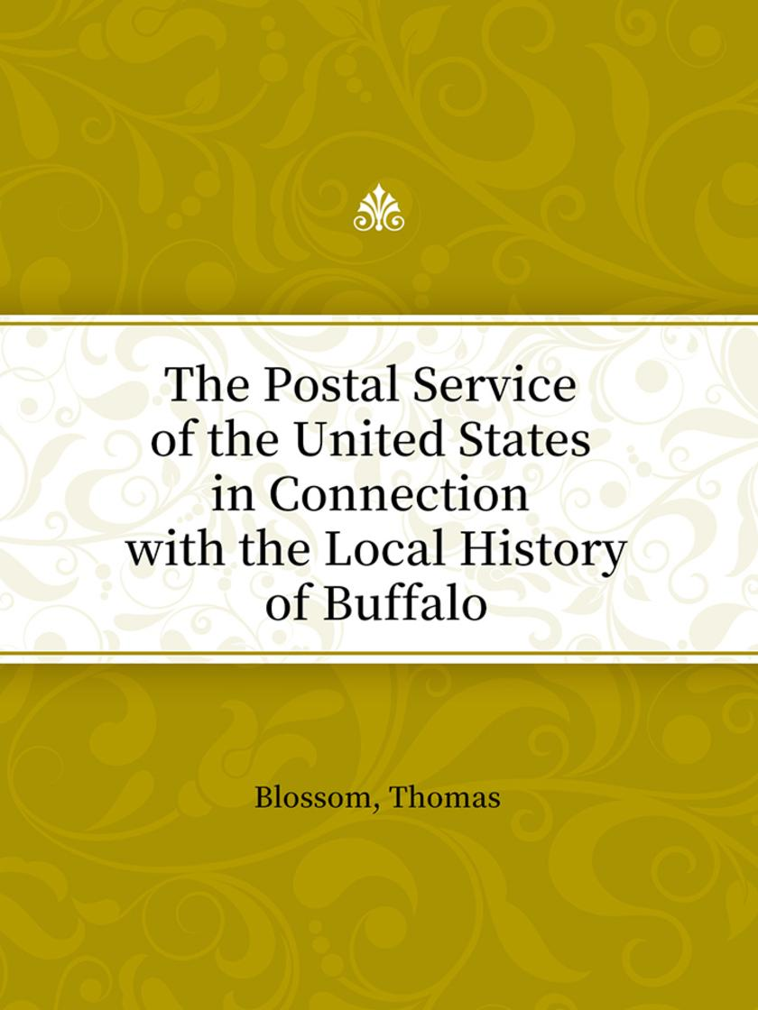 The Postal Service of the United States in Connection with the Local History of