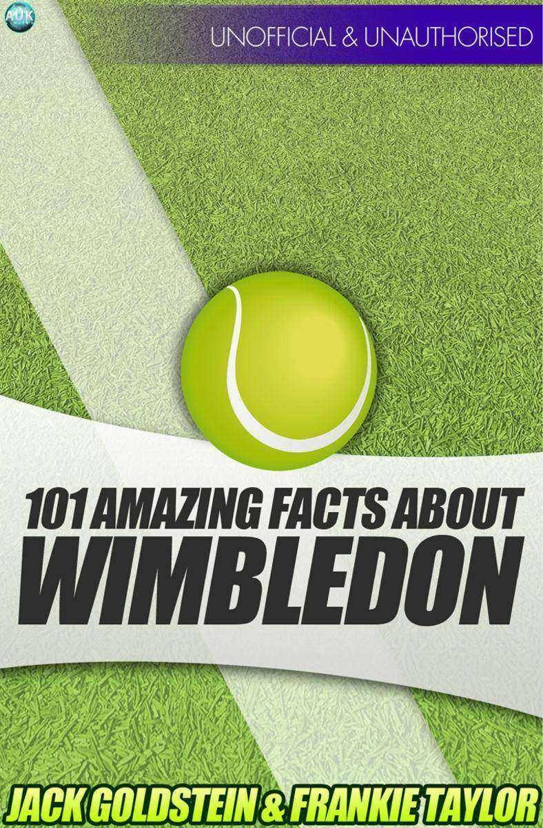 101 Amazing Facts about Wimbledon