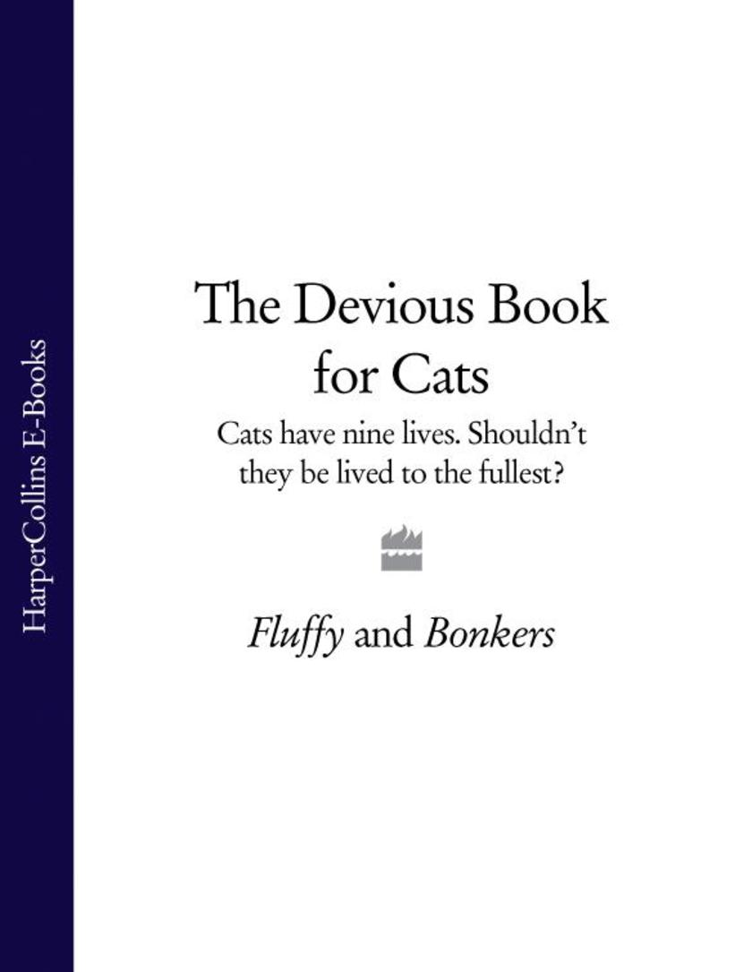 The Devious Book for Cats: Cats have nine lives. Shouldn't they be lived to the