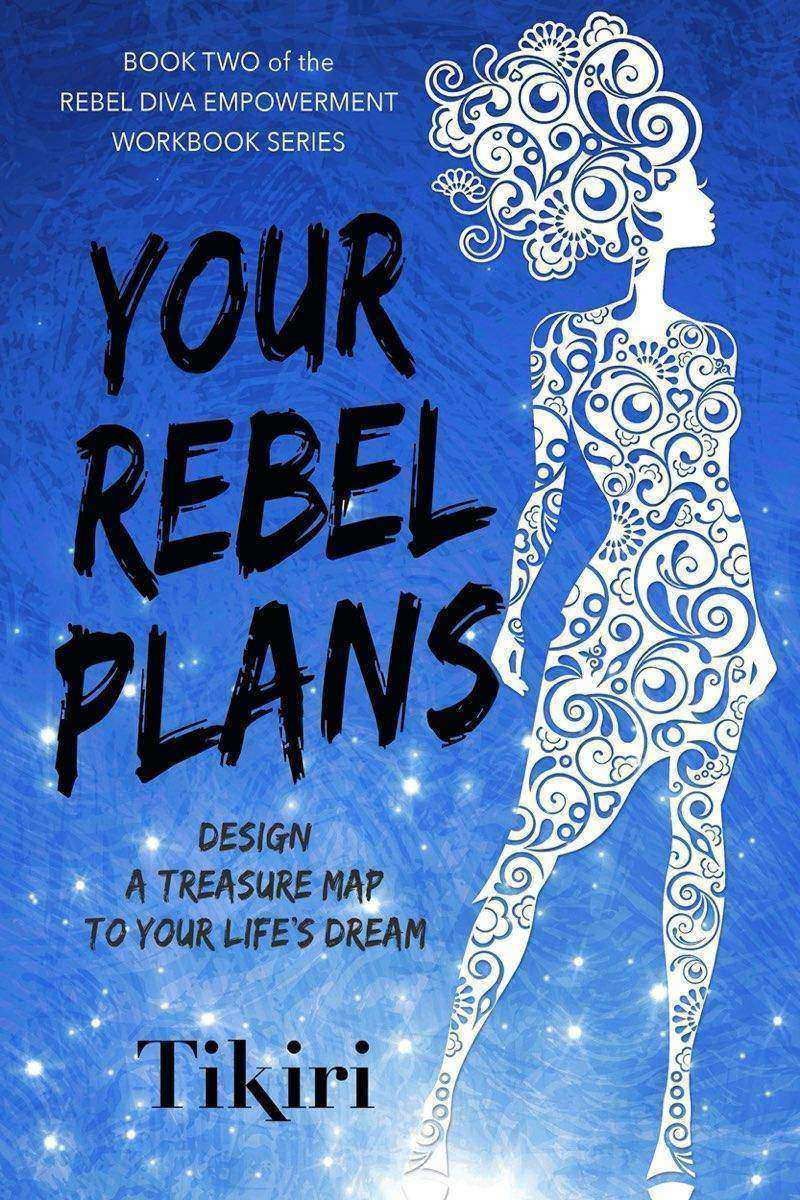 Your Rebel Plans: How to create a masterplan for your life's big dreams