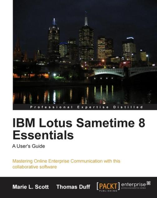 IBM Lotus Sametime 8 Essentials: A User's Guide