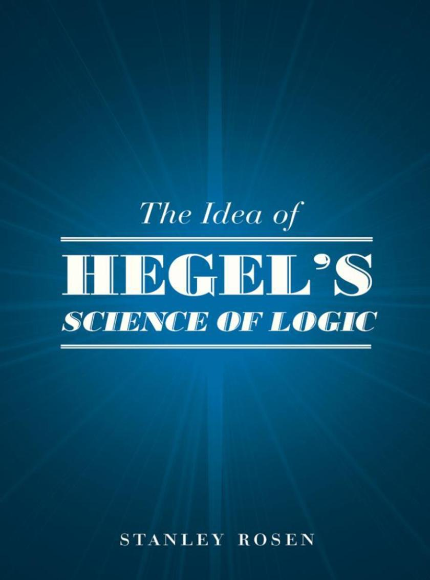 Idea of Hegel's &quote;Science of Logic&quote;