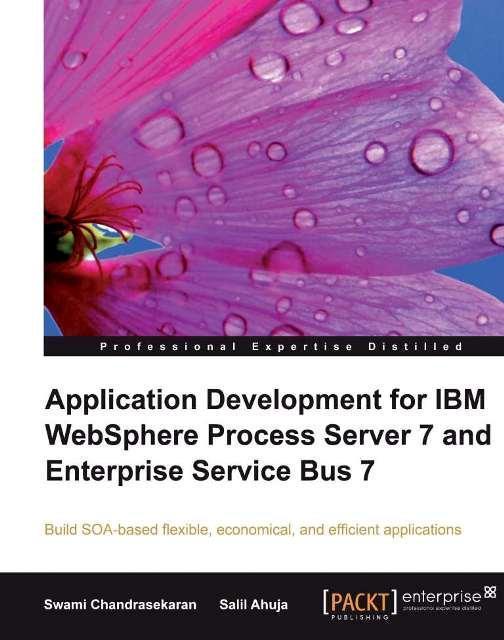 Application Development for IBM WebSphere Process Server 7 and Enterprise Servic