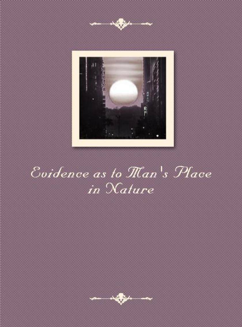 Evidence as to Man's Place in Nature