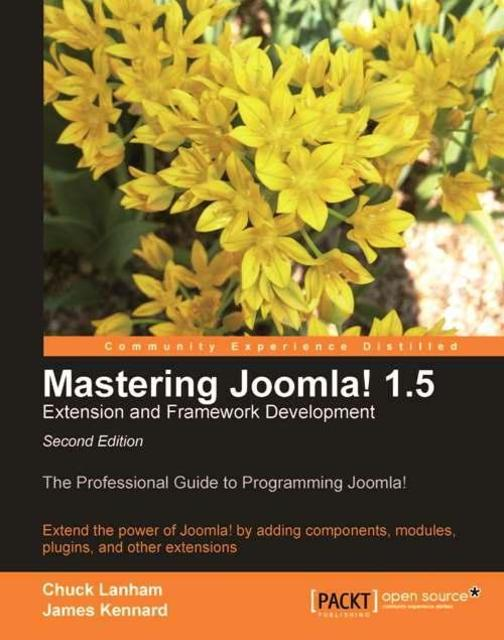 Mastering Joomla! 1.5 Extension and Framework Development (Update)