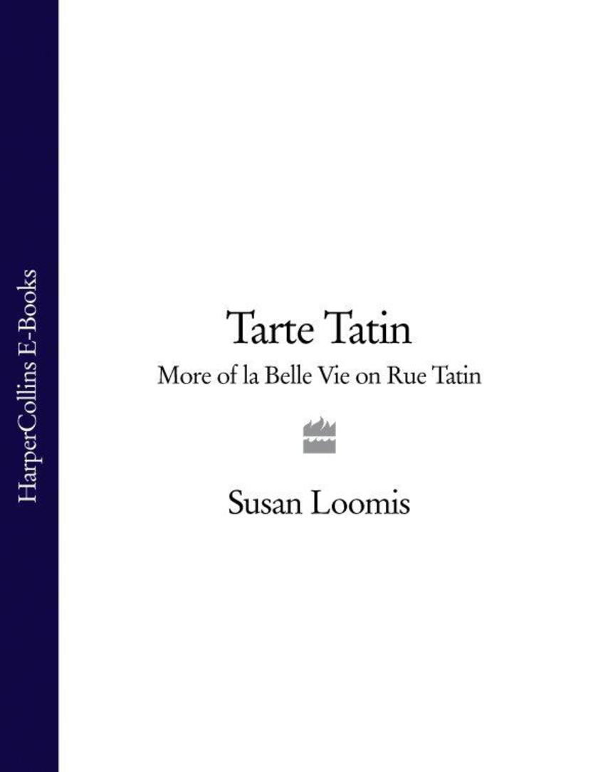 Tarte Tatin: More of La Belle Vie on Rue Tatin