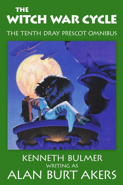 The Witch War Cycle: The tenth Dray Prescot omnibus