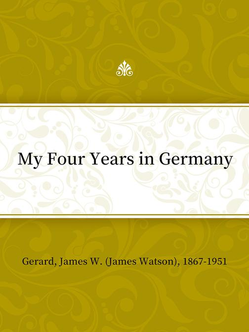 My Four Years in Germany
