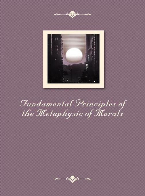 Fundamental Principles of the Metaphysic of Morals