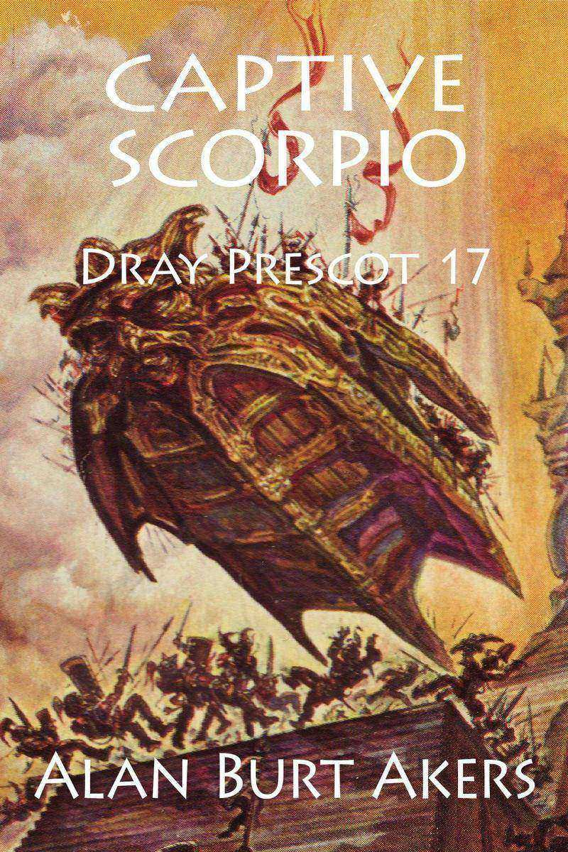 Captive Scorpio: Dray Prescot 17