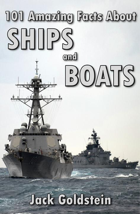 101 Amazing Facts about Ships and Boats