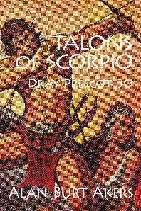 Talons of Scorpio: Dray Prescot 30