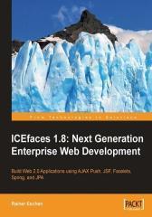 ICEfaces 1.8: Next Generation Enterprise Web Development