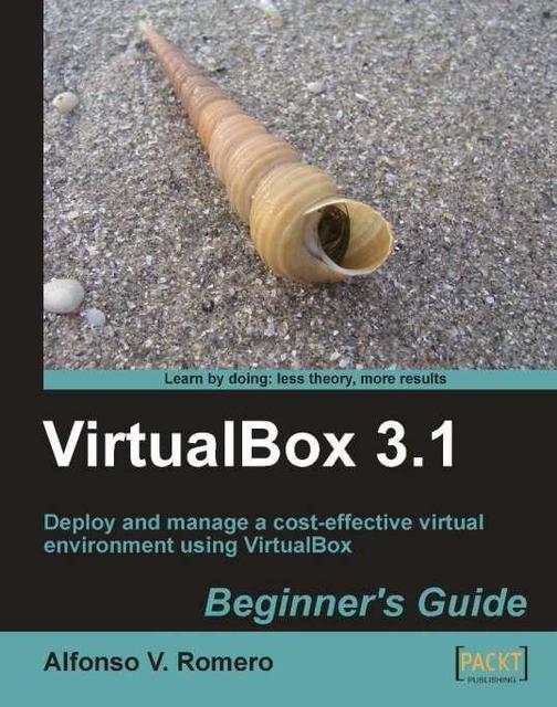 VirtualBox 3.1: Beginner's Guide