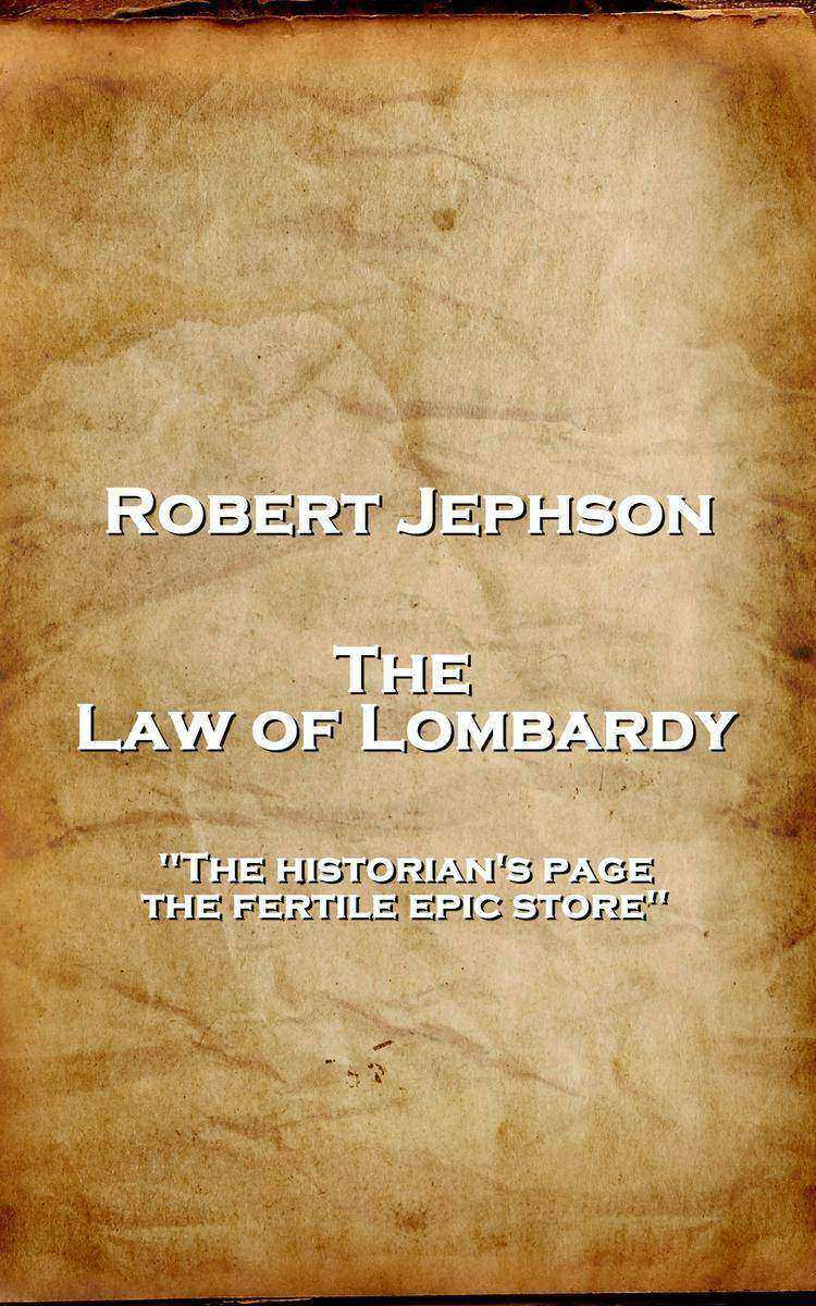 Law of Lombardy - 'The historian's page, the fertile epic store''