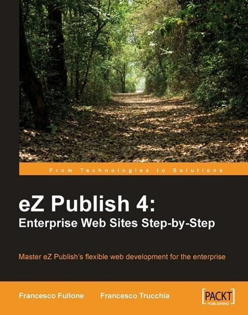 eZ Publish 4: Enterprise Web Sites Step-by-Step